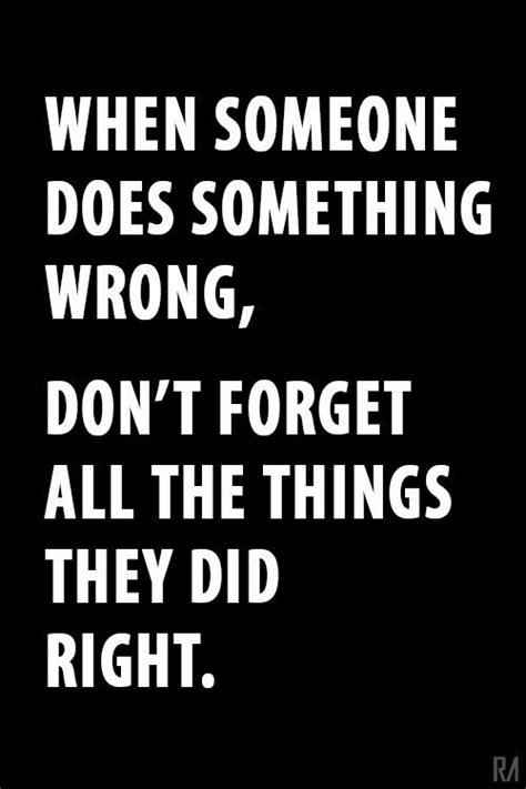 when someone does something wrong, don't forget all the