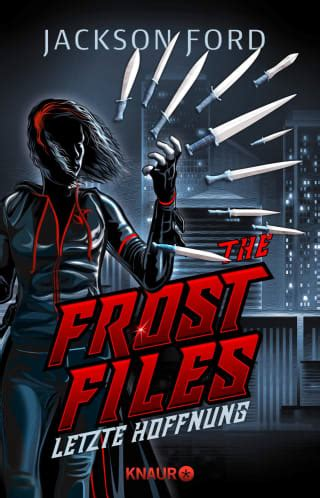 The Frost Files - Letzte Hoffnung - Jackson Ford   Droemer